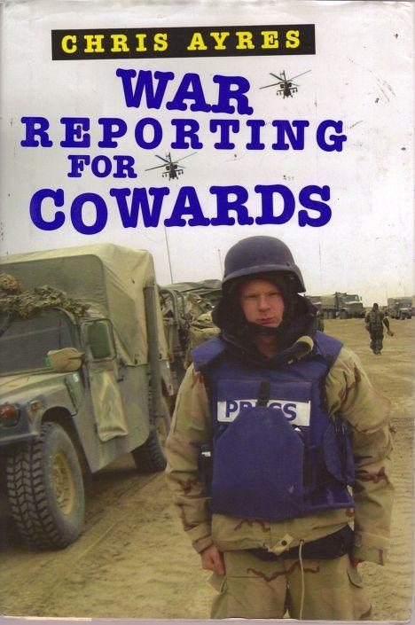 Обложка книги Криса Айреса «Военная журналистика для трусливых»